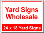 Yard Signs Wholesale - 25 Signs and Stakes 24x18