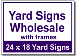 Yard Signs Wholesale with Frames - 25 Signs and Stakes 24x18