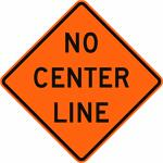 No Center Line Sign 36 x 36